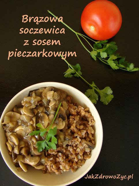Brązowa soczewica z sosem pieczarkowym